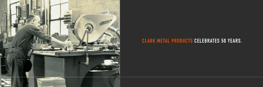 Clark Metal Products Celebrates 50 Years.